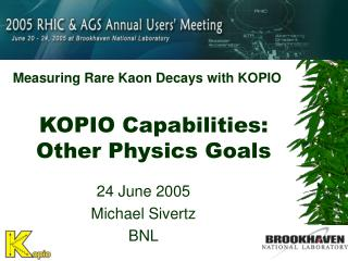 KOPIO Capabilities: Other Physics Goals