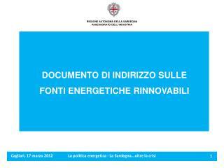Cagliari, 17 marzo 2012La politica energetica - La Sardegna...oltre la crisi