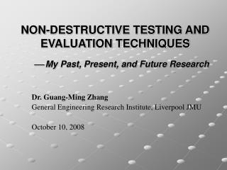 NON-DESTRUCTIVE TESTING AND EVALUATION TECHNIQUES ?  My Past, Present, and Future Research