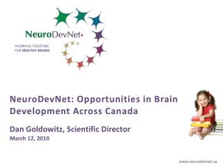NeuroDevNet: Opportunities in Brain Development Across Canada