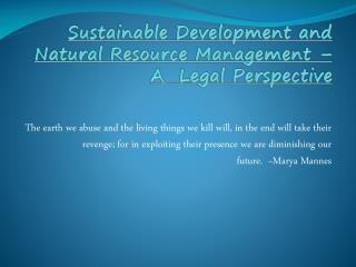 Sustainable Development and Natural Resource Management – A  Legal Perspective