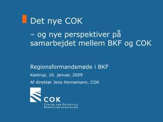 Det nye COK  – og nye perspektiver på samarbejdet mellem BKF og COK Regionsformandsmøde i BKF