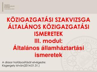 A diasor hatályosítását elvégezte: Kisgergely István(2014.01.31.)
