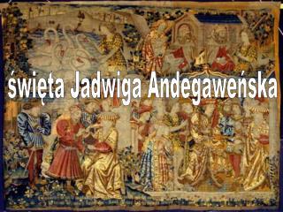 święta Jadwiga Andegaweńska