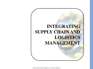 INTEGRATING SUPPLY CHAIN AND LOGISTICS MANAGEMENT