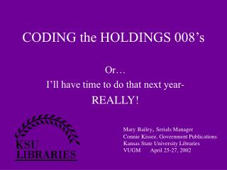 CODING the HOLDINGS 008�s
