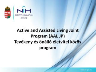 Active and Assisted Living Joint Program  (AAL JP) Tev�keny  �s �n�ll� �letvitel k�z�s  program