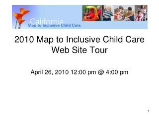 2010 Map to Inclusive Child Care Web Site Tour