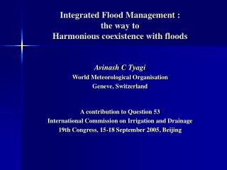Integrated Flood Management :  the way to  Harmonious coexistence with floods