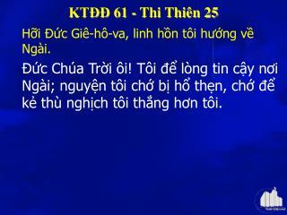 KTĐĐ 61 - Thi Thiên 25