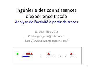 Ingénierie des connaissances d ' expérience tracée Analyse de l'activité à partir de traces