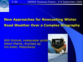 New Approaches for Nowcasting Winter Road Weather Over a Complex Orography