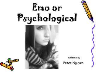 Emo or  Psychological