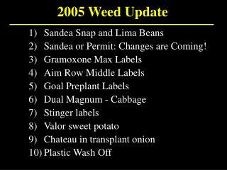 2005 Weed Update