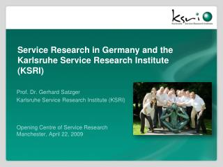 Service Research in Germany and the Karlsruhe Service Research Institute (KSRI)
