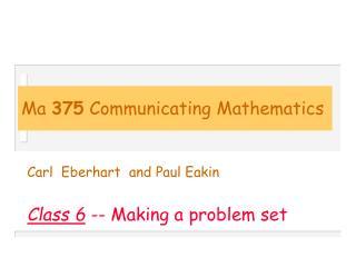 Ma  375  Communicating Mathematics