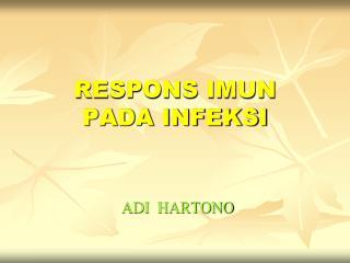 RESPONS IMUN PADA INFEKSI