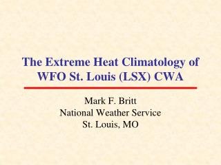 The Extreme Heat Climatology of WFO St. Louis (LSX) CWA