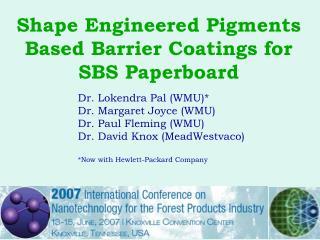Shape Engineered Pigments Based Barrier Coatings for SBS Paperboard