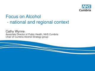 Focus on Alcohol  - national and regional context