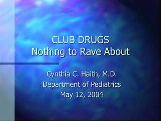 CLUB DRUGS   Nothing to Rave About