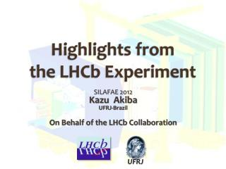 Highlights from  the  LHCb  Experiment