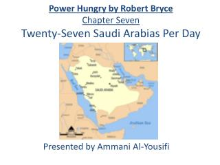 Power Hungry by Robert Bryce Chapter Seven Twenty-Seven Saudi  Arabias  Per Day