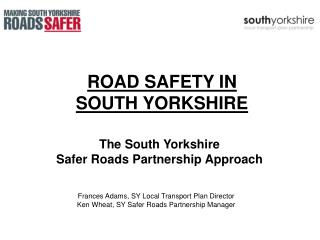 ROAD SAFETY IN  SOUTH YORKSHIRE