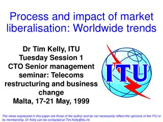 Process and impact of market liberalisation: Worldwide trends