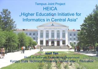 "Tempus Joint Project HEICA ""Higher Education Initiative for Informatics in Central Asia"""