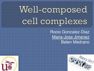 Well-composed cell complexes