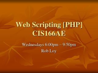 Web Scripting [PHP] CIS166AE