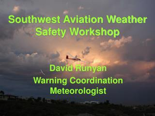 Southwest Aviation Weather Safety Workshop