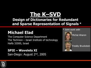 Michael Elad The Computer Science Department The Technion � Israel Institute of technology