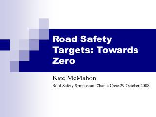 Road Safety Targets: Towards Zero