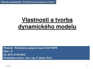 Vlastnosti a tvorba dynamického modelu