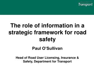 The role of information in a strategic framework for road safety