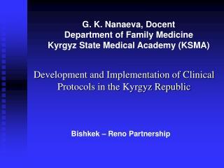G. K. Nanaeva, Docent Department of Family Medicine Kyrgyz State Medical Academy (KSMA)