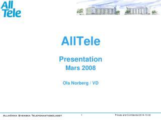 AllTele  Presentation Mars 2008 Ola Norberg / VD
