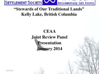 """""""Stewards of Our Traditional Lands"""" Kelly Lake, British Columbia"""