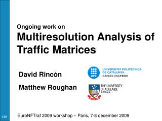 Ongoing work on Multiresolution Analysis of Traffic Matrices
