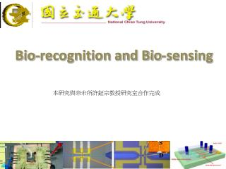 Bio-recognition and Bio-sensing