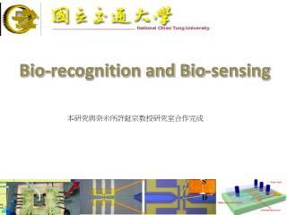 Bio-recognition and Bio-sensing