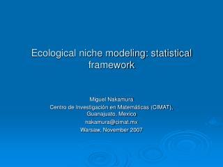 Ecological niche modeling: statistical framework