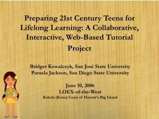 Bridget Kowalczyk, San José State University  Pamela Jackson, San Diego State University