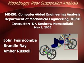 Moonbuggy Rear Suspension Analysis ME450: Computer-Aided Engineering Analysis