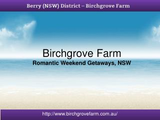 Holiday Houses NSW – Birchgrovefarm.com.au
