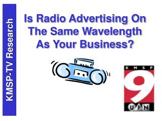 Is Radio Advertising On The Same Wavelength As Your Business?
