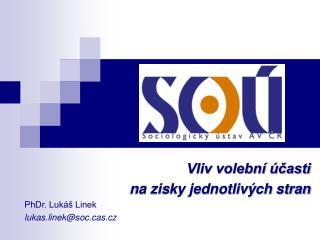 Vliv volební účasti  na zisky jednotlivých stran   PhDr. Lukáš Linek   lukas.linek@socs.cz
