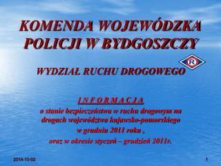KOMENDA WOJEWÓDZKA POLICJI W BYDGOSZCZY WYDZIAŁ RUCHU DROGOWEGO
